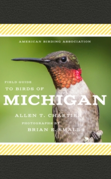 American Birding Association Field Guide to Birds of Michigan, Paperback Book