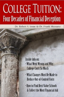 College Tuition : Four Decades of Financial Deception, Hardback Book