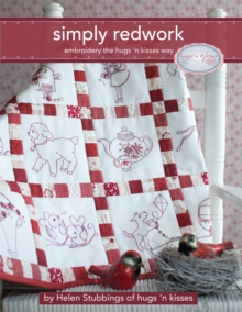 Simply Redwork: Embroidery the Hugs 'n Kisses Way, Paperback / softback Book