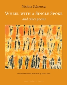 Wheel With A Single Spoke : and other poems, Paperback / softback Book
