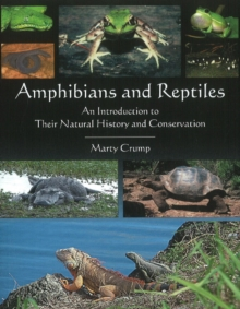 Amphibians & Reptiles : An Introduction to Their Natural History & Conservation, Hardback Book