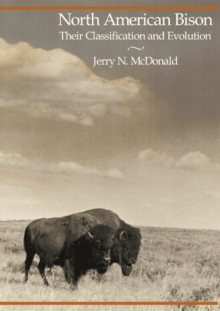 North American Bison : Their Classification & Evolution, Paperback Book