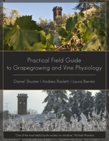 Practical Field Guide to Grape Growing and Vine Physiology, Paperback Book