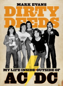 Mark Evans Dirty Deeds: My Life Inside/outside Of Ac/dc, Paperback Book