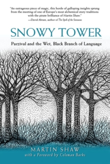 Snowy Tower : Parzival and the Wet Black Branch of Language, Paperback / softback Book