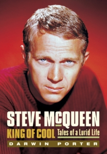 Steve McQueen, King of Cool : Tales of a Lurid Life, EPUB eBook