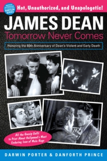 James Dean : Tomorrow Never Comes, Paperback Book