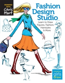 Fashion Design Studio : Learn to Draw Figures, Fashion, Hairstyles & More, Paperback / softback Book
