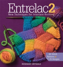 Entrelac 2 : New Techniques for Interlace Knitting, Hardback Book