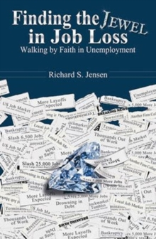 FINDING THE JEWEL IN JOB LOSS, Paperback Book