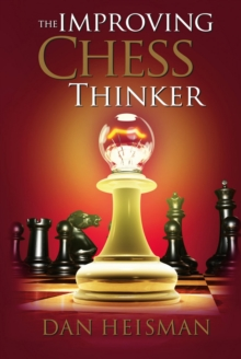 The Improving Chess Thinker : Revised and Expanded, EPUB eBook