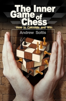 The Inner Game of Chess : How to Calculate and Win, EPUB eBook
