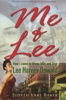 Me & Lee : How I Came to Know, Love and Lose Lee Harvey Oswald, Paperback Book