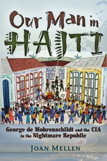 Our Man in Haiti : George de Mohrenschildt and the CIA in the Nightmare Republic, Paperback Book