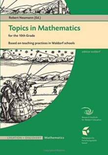 Topics in Mathematics for the Tenth Grade : Based on Teaching Practices in Waldorf Schools, Paperback Book