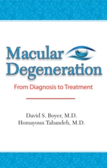 Macular Degeneration : From Diagnosis to Treatment, Paperback / softback Book