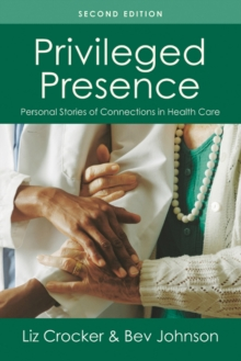 Privileged Presence : Personal Stories of Connection in Health Care, Paperback Book
