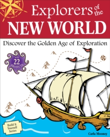 Explorers of the New World : Discover the Golden Age of Exploration With 22 Projects, PDF eBook