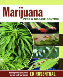 Marijuana Pest and Disease Control : How to Protect Your Plants and Win Back Your Garden, EPUB eBook