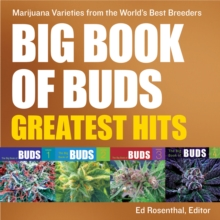Big Book Of Buds Greatest Hits : Marijuana Varieties from the World's Best Breeders, Paperback Book