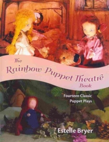 The Rainbow Puppet Theater Book : Fourteen Classic Puppet Plays, Paperback / softback Book