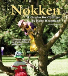 Nokken: A Garden for Children : A Danish Approach to Waldorf-Based Child Care, Paperback Book