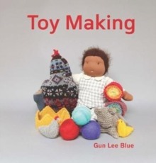 Toy Making : Simple Playthings to Make for Children, Paperback Book