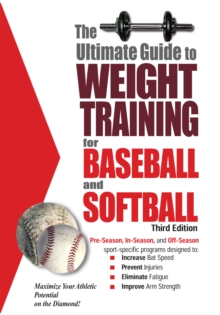 The Ultimate Guide to Weight Training for Baseball & Softball, EPUB eBook