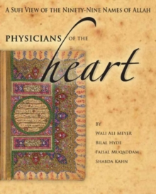 Physician'S of the Heart : A Sufi View of the 99 Names of Allah, Paperback / softback Book