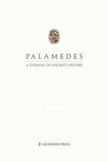 Palamedes Volume 9/10 (2014/2015) : A Journal of Ancient History, Paperback Book