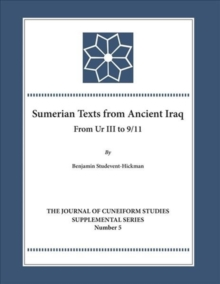 The Sumerian Texts from Ancient Iraq : From Ur III to 9/11, Hardback Book
