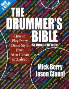 The Drummer's Bible : How to Play Every Drum Style from Afro-Cuban to Zydeco, Paperback / softback Book
