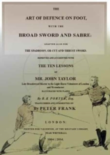 The Art of Defence on Foot with the Broad Sword and Sabre, Paperback Book