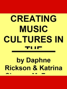 Creating Music Cultures in the School, EPUB eBook