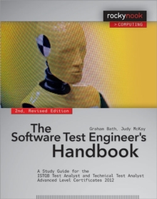 The Software Test Engineer's Handbook : A Study Guide for the ISTQB Test Analyst and Technical Test Analyst Advanced Level Certificates 2012, Paperback Book