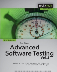 Advanced Software Testing : Guide to the ISTQB Advanced Certification as an Advanced Test Manager Volume 2, Paperback Book