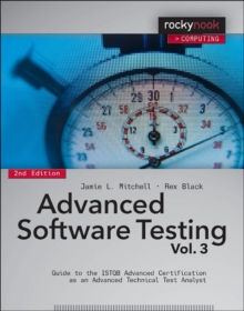 Advanced Software Testing : Guide to the ISTQB Advanced Certification as an Advanced Technical Test Analyst Volume 3, Paperback Book
