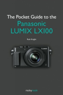 Pocket Guide to the Panasonic Lumix Lx100, Paperback / softback Book