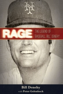 Rage : The Legend of Baseball Bill Denehy, Paperback Book