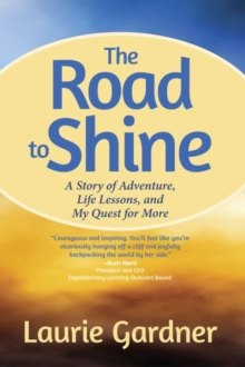 Road to Shine : How to Courageously Claim Your Life, Paperback Book