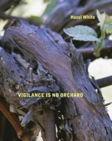 Vigilance Is No Orchard, Paperback Book