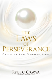 The Laws of Perseverance : Reversing Your Common Sense, EPUB eBook