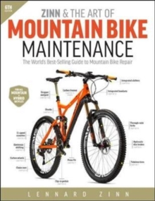 Zinn & the Art of Mountain Bike Maintenance : The World's Best-Selling Guide to Mountain Bike Repair, Paperback Book