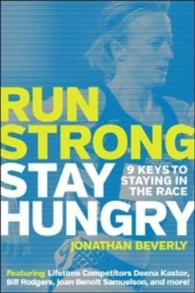 Run Strong, Stay Hungry : 9 Keys to Staying in the Race, Paperback / softback Book