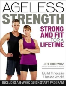 Ageless Strength : Strong and Fit for a Lifetime, Paperback Book