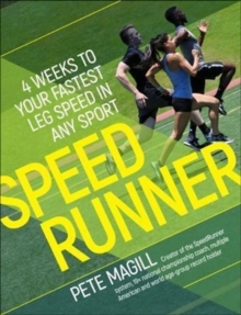 Speedrunner : 4 Weeks to Your Fastest Leg Speed in Any Sport, Paperback / softback Book
