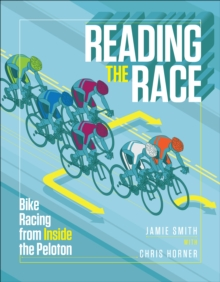 Reading the Race : Bike Racing from Inside the Peloton, EPUB eBook
