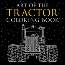 Art of the Tractor Coloring Book, Paperback Book