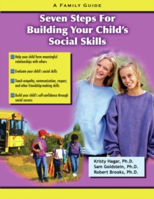 Seven Steps for Building Social Skills in Your Child : A Family Guide, EPUB eBook