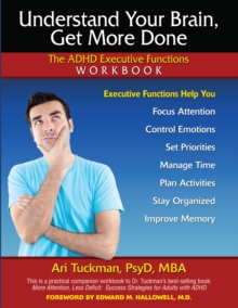 Understand Your Brain, Get More Done : The ADHD Executive Functions Workbook, PDF eBook